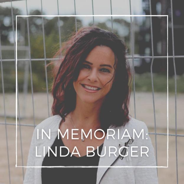 In memoriam: Linda Burger