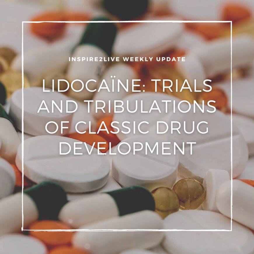 LIDOCAÏNE: TRIALS AND TRIBULATIONS OF CLASSIC DRUG DEVELOPMENT